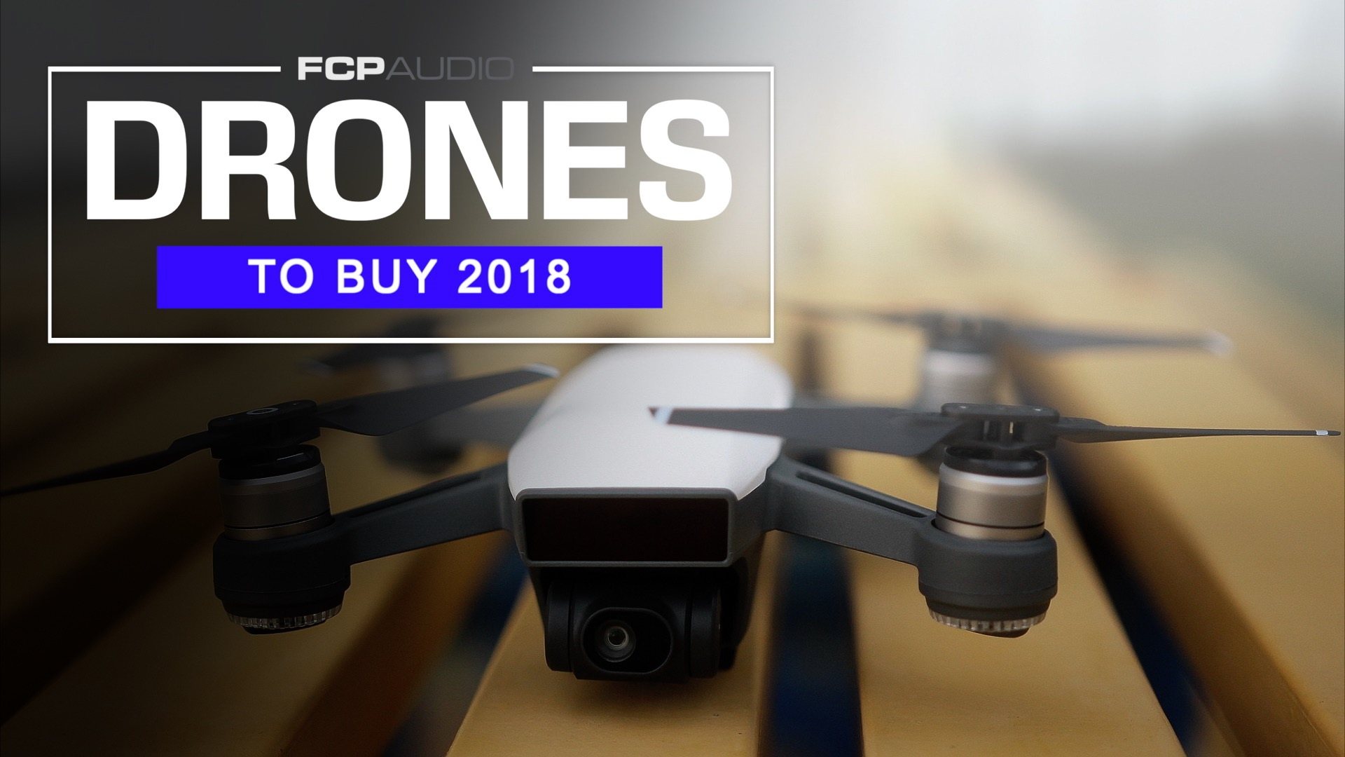 Top Drones to Buy in 2018.