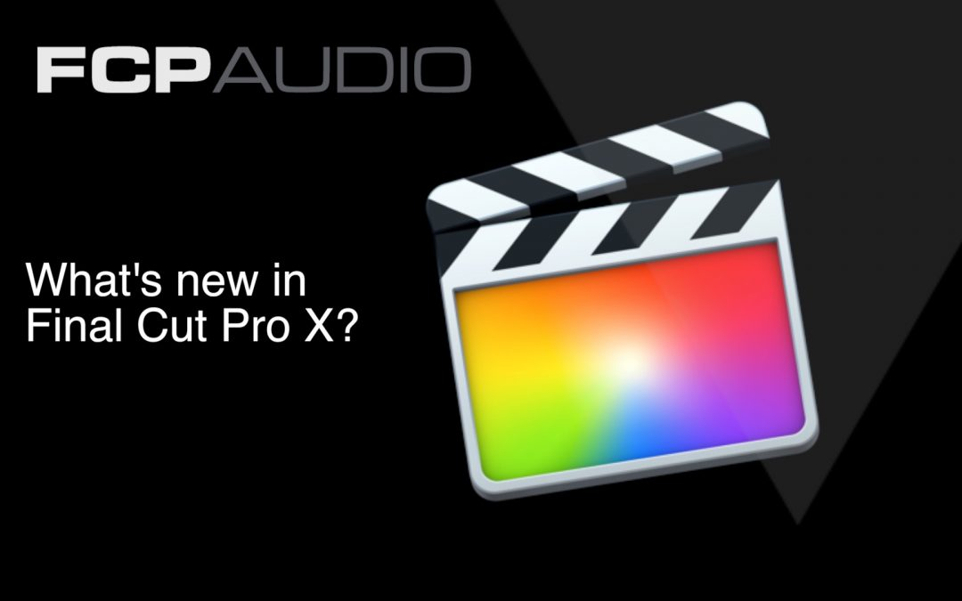What's New in Final Cut Pro X Pro world? | FCP Audio News | Plugins for FCPX