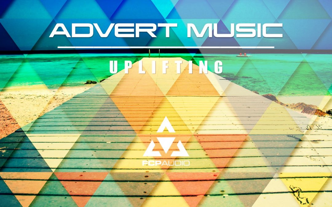 Music for Adverts   Advert Music Uplifting   FCP Audio